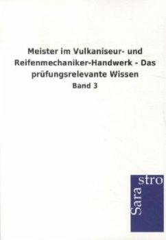 Meister im Vulkaniseur- und Reifenmechaniker-Handwerk - Das prüfungsrelevante Wissen