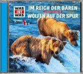 Im Reich der Bären / Wölfen auf der Spur