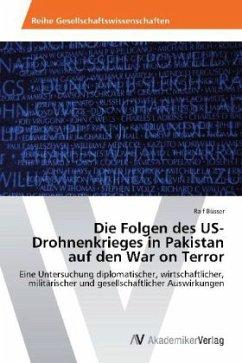 Die Folgen des US-Drohnenkrieges in Pakistan auf den War on Terror