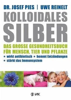 Kolloidales Silber - Pies, Josef