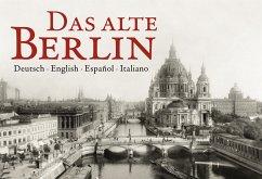 Das alte Berlin - Grothe, Jürgen