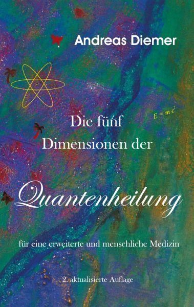 Die Funf Dimensionen Der Quantenheilung Von Andreas Diemer Portofrei Bei Bucher De Bestellen