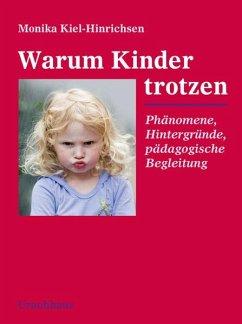 Warum Kinder trotzen - Kiel-Hinrichsen, Monika