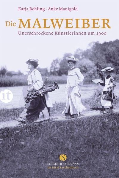Die Malweiber - Behling, Katja; Manigold, Anke