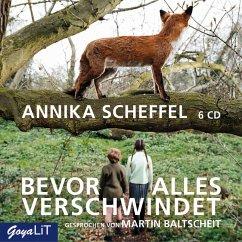 Bevor alles verschwindet, 6 Audio-CDs - Scheffel, Annika