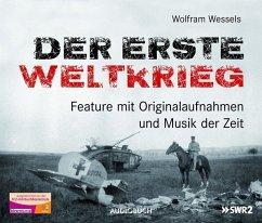 Der Erste Weltkrieg, 3 Audio-CDs - Wessels, Wolfram