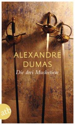 Die drei Musketiere - Dumas, Alexandre, d. Ält.