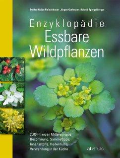 Enzyklopädie Essbare Wildpflanzen - Guthmann, Jürgen; Fleischhauer, Steffen G.; Spiegelberger, Roland
