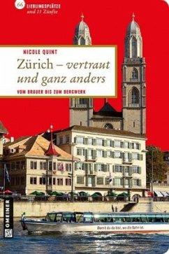 Zürich - vertraut und ganz anders - Quint, Nicole
