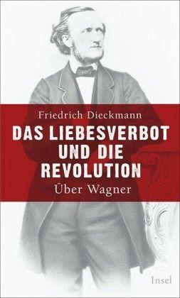 Das Liebesverbot und die Revolution - Dieckmann, Friedrich