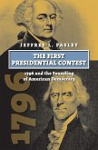 The First Presidential Contest: 1796 and the Founding of American Democracy