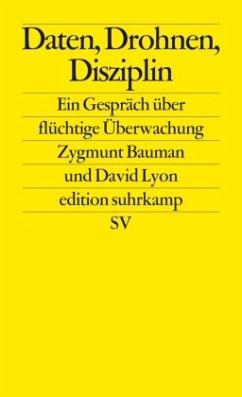Daten, Drohnen, Disziplin - Bauman, Zygmunt;Lyon, David