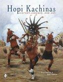 Hopi Kachinas: History, Legends, and Art