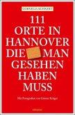111 Orte in Hannover ,die man gesehen haben muss