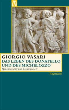 Das Leben des Donatello und des Michelozzo - Vasari, Giorgio