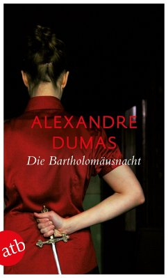 Die Bartholomäusnacht - Dumas, Alexandre, d. Ält.