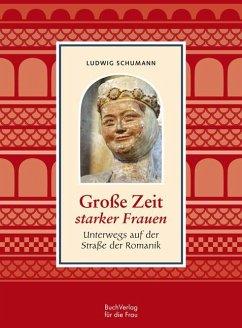 Große Zeit starker Frauen - Schumann, Ludwig