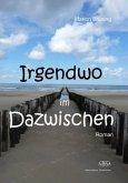 IRGENDWO im DAZWISCHEN - Sonderformat Großschrift