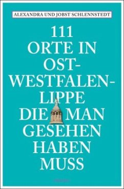 111 Orte in Ost-Westfalen-Lippe, die man gesehe...