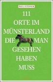 111 Orte im Münsterland, die man gesehen haben muss