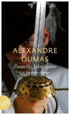 Zwanzig Jahre später - Dumas, Alexandre, d. Ält.
