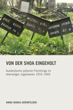 Von der Shoa eingeholt - Grünfelder, Anna M.