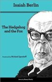 The Hedgehog and the Fox: An Essay on Tolstoy's View of History - Second Edition