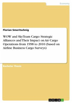 WOW and SkyTeam Cargo: Strategic Alliances and Their Impact on Air Cargo Operations from 1998 to 2010 (based on Airline Business Cargo Surveys)