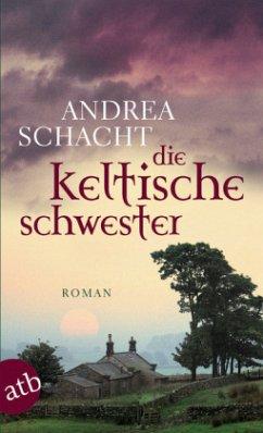 Die keltische Schwester - Schacht, Andrea