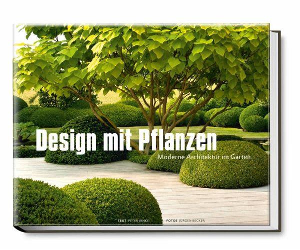 Design mit pflanzen moderne architektur im garten von peter janke buch - Gartenarchitektur software ...