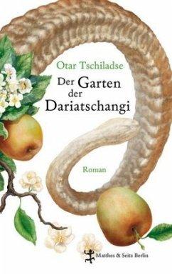 Der Garten der Dariatschangi - Tschiladse, Otar