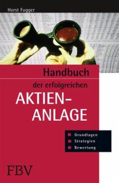 Handbuch der erfolgreichen Aktienanlage - Fugger, Horst