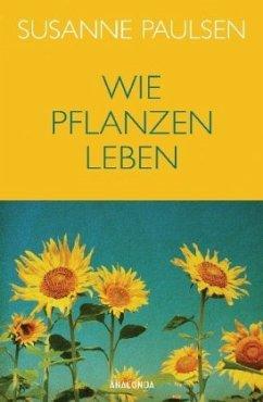 Wie Pflanzen leben - Paulsen, Susanne