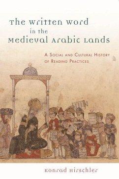 The Written Word in the Medieval Arabic Lands - Hirschler, Konrad