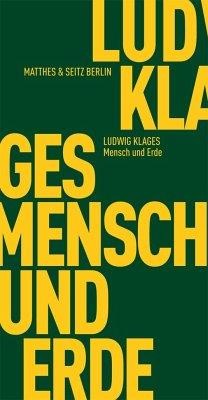 Mensch und Erde - Klages, Ludwig