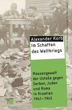 Im Schatten des Weltkriegs - Korb, Alexander