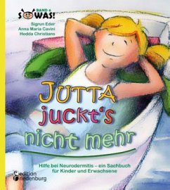 Jutta juckt´s nicht mehr - Hilfe bei Neurodermi...