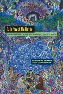 Rainforest Medicine - Weisberger, Jonathon Miller