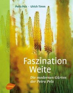 Faszination Weite - Pelz, Petra; Timm, Ulrich