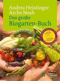 Das große Biogarten-Buch - Heistinger, Andrea; Arche Noah