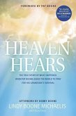 Heaven Hears: The True Story of What Happened When Pat Boone Asked the World to Pray for His Grandson's Survival