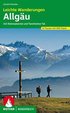 Leichte Wanderungen. Genusstouren im Allgäu, Kleinwalsertal und Tannheimer Tal - Schwabe, Gerald