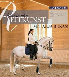 Klassische Reitkunst mit Anja Beran - Beran, Anja