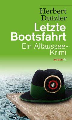 Letzte Bootsfahrt / Gasperlmaier Bd.3 - Dutzler, Herbert