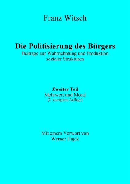 Die Politisierung des Bürgers, 2.Teil: Mehrwert und Moral - Witsch, Franz
