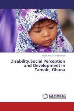 Disability,Social Perception and Development in Tamale, Ghana - Andani Mohammed, Adam