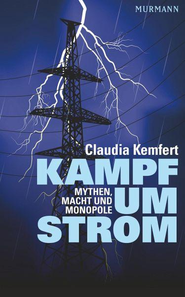 Kampf um Strom - Kemfert, Claudia