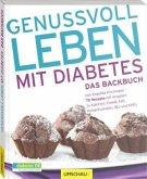Genussvoll leben mit Diabetes - Das Backbuch