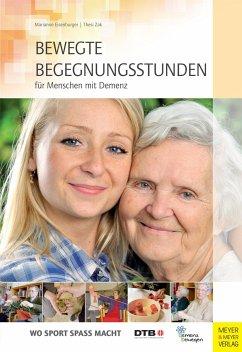 Bewegte Begegnungsstunden für Menschen mit Demenz - Eisenburger, Marianne;Zak, Thesi