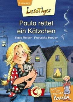 Lesetiger - Meine beste Freundin Paula: Paula rettet ein Kätzchen - Reider, Katja